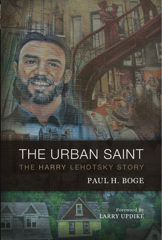 THE URBAN SAINT: THE HARRY LEHOTSTKY STORY